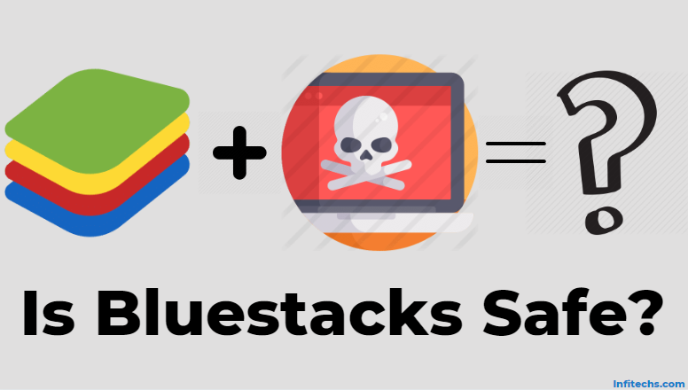 Is BlueStacks safe